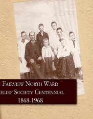 Fairview North Ward Relief Society Centennial, 1868-1968