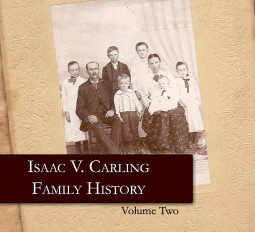 Isaac V. Carling Family History Vol. 2